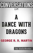 A Dance with Dragons: By George R. R. Martin | Conversation Starters