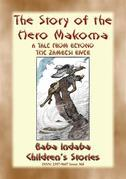 THE STORY OF THE HERO MAKOMA - An African Tale from Across the Zambesi