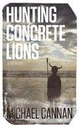 Hunting Concrete Lions