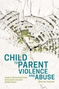 Responding to Child to Parent Violence and Abuse