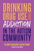 Drinking, Drug Use and Addiction in the Autism Community