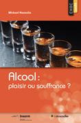 Alcool: plaisir ou souffrance?