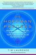 The Hoffman Process: The World-Famous Technique That Empowers You to Forgive Your Past, Heal Your Pre Sent, and Transform Your Future