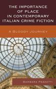 The Importance of Place in Contemporary Italian Crime Fiction: A Bloody Journey