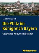Die Pfalz im Königreich Bayern