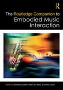 The Routledge Companion to Embodied Music Interaction