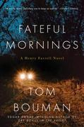Fateful Mornings: A Henry Farrell Novel (The Henry Farrell Series)
