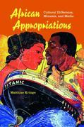African Appropriations: Cultural Difference, Mimesis, and Media