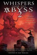 Whispers from the Abyss 2: The Horrors That Were and Shall Be