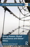 Rising Powers, Global Governance and Global Ethics
