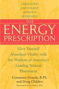 The Energy Prescription: Give Yourself Abundant Vitality with the Wisdom of America's Leading Natural Pharmacist