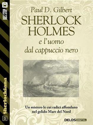 Sherlock Holmes e l'uomo dal cappuccio nero