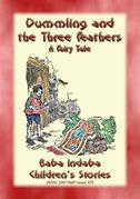 DUMMLING AND THE THREE FEATHERS - A European Children's Story