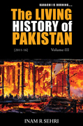 The Living History of Pakistan (2011 - 2016): Volume III