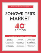 Songwriter's Market 40th Edition: Where & How to Market Your Songs