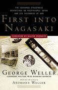 First Into Nagasaki: The Censored Eyewitness Dispatches on Post-Atomic Japan and Its Prisoners of War