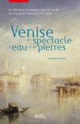 Venise, un spectacle d'eau et de pierres