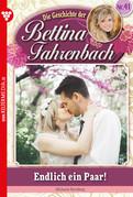 Bettina Fahrenbach 41 - Liebesroman