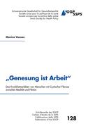 """""""Genesung ist Arbeit"""""""