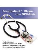Privatpatient 1. Klasse zum Gkv - Preis; Die 8 wichtigsten Insider-Informationen, die Sie unbedingt kennen müssen, bevor Sie eine Versischerung abschließen