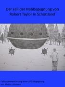 Der Fall der Nahbegegnung von Robert Taylor in Schottland