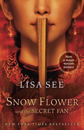 Snow Flower and the Secret Fan: A Novel