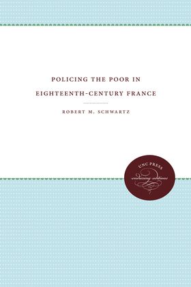 Policing the Poor in Eighteenth-Century France