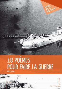 18 poèmes pour faire la guerre