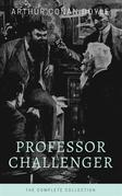 Professor Challenger - The Complete Collection (Illustrated)