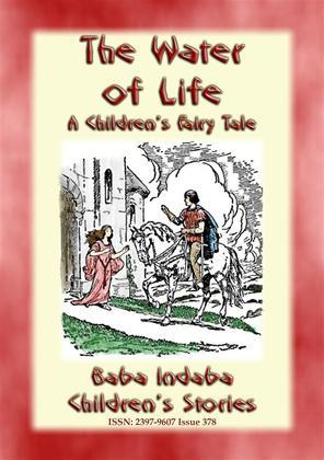 THE WATER OF LIFE - A Children's Story with a Moral