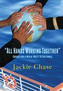 All Hands Working Together: Cruise for a Week: Meet 79 Cultures