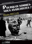 Pourquoi sommes nous anarchistes?