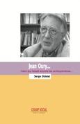 Jean Oury... Celui qui faisait sourire les schizophrènes