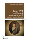 Louis XVII est-il mort en Auvergne ?