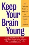 Keep Your Brain Young: The Complete Guide to Physical and Emotional Health and Longevity