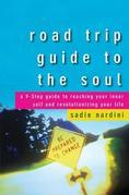 Road Trip Guide to the Soul: A 9-Step Guide to Reaching Your Inner Self and Revolutionizing Your Life