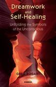 Dreamwork and Self-Healing: Unfolding the Symbols of the Unconscious