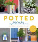 Potted: Make Your Own Stylish Garden Containers