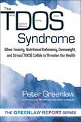 TDOS Syndrome: When Toxicity, Nutritional Deficiency, Overweight, and Stress (TDOS) Collide to Threaten Our Health