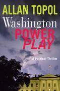 Washington Power Play: A Political Thriller