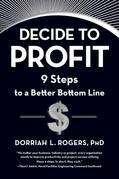 Decide to Profit: 9 Steps to a Better Bottom Line