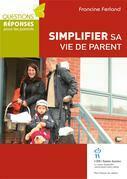 Simplifier sa vie de parent