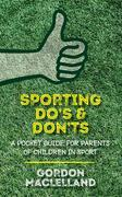 The DO's and DON'Ts to being a successful sports parent