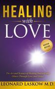 Healing with Love: The Art and Science of Healing Yourself and Others rough Love and Grace