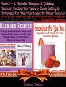 Blender Recipes: 31 Juicing Blender Recipes For Clean Eating: Fitness Drink Recipes For The Nutribullet - Box Set