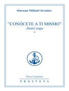 &quot;Concete a ti mismo&quot; Jnani Yoga