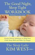 Good Night, Sleep Tight Workbook: The Sleep Lady's Gentle Step-by-step Guide for Tired Parents