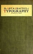 The Art and Practice of Typography - A Manual of American Printing