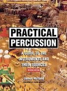 Practical Percussion: A Guide to the Instruments and Their Sources