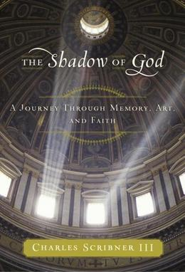 The Shadow of God: A Journey Through Memory, Art, and Faith